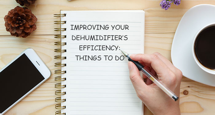8 Things to Do When You Need to Improve Your Dehumidifier's Efficiency