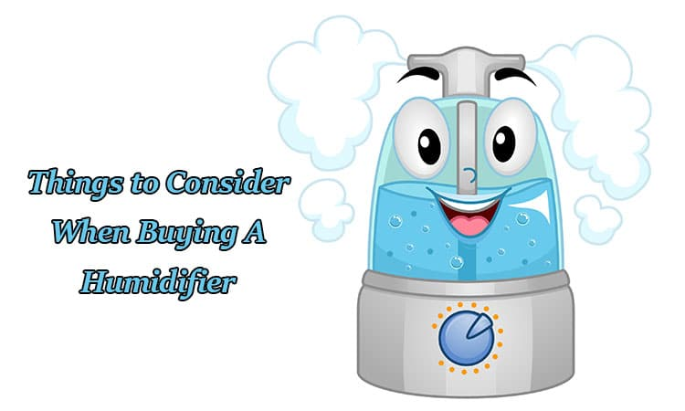 Five Things to Consider When Buying A Humidifier