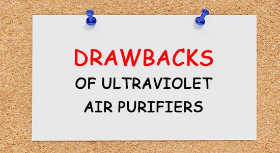 Drawbacks of ultraviolet air purifiers