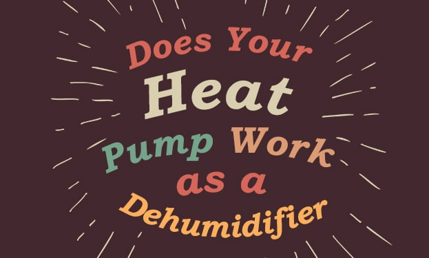 Does Your Heat Pump Work as a Dehumidifier? – Read on to Know
