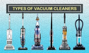 Vacuum 101: All Types of Vacuum Cleaner You Need to Know About